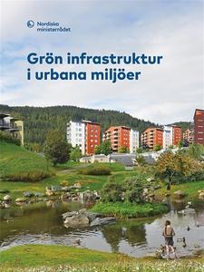 Grön infrastruktur i urbana miljöer (e-bok) av