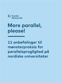 More parallel, please!: 11 anbefalinger til mønsterpraksis for parallelsproglighed på nordiske universiteter