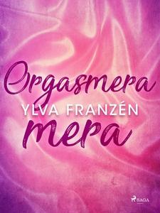 Orgasmera mera (e-bok) av Ylva Franzén