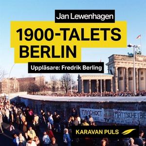 1900-talets Berlin (ljudbok) av Jan Lewenhagen