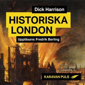 Historiska London (ljudbok) av Dick Harrison