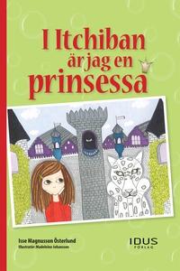 I Itchiban är jag en prinsessa (e-bok) av Isse