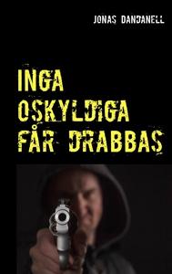 Inga oskyldiga får drabbas (e-bok) av Jonas Dan