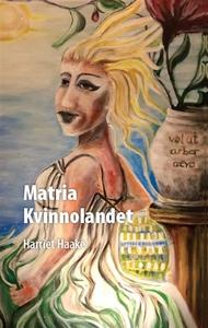Matria Kvinnolandet (e-bok) av Harriet Haake