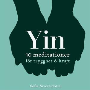 Yin - 10 meditationer för trygghet & kraft (lju