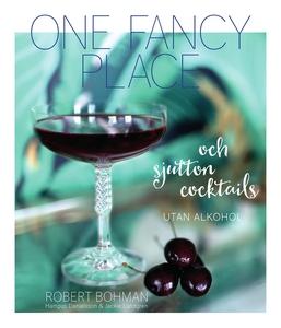 One fancy place : och sjutton cocktails utan al