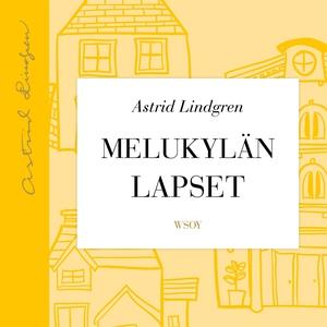 Melukylän lapset (ljudbok) av Astrid Lindgren