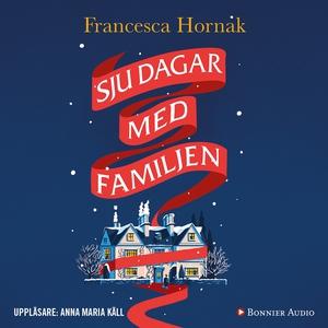 Sju dagar med familjen (ljudbok) av Francesca H