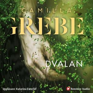 Dvalan (ljudbok) av Camilla Grebe