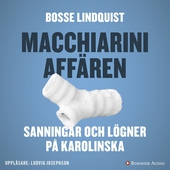 Macchiariniaffären : sanningar och lögner på Karolinska