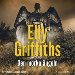 Den mörka ängeln (ljudbok) av Elly Griffiths