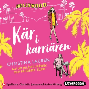 Kär i karriären (ljudbok) av Christina Lauren