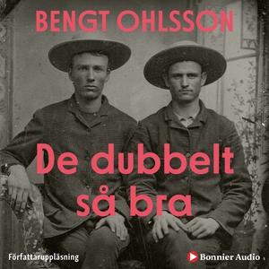 De dubbelt så bra (ljudbok) av Bengt Ohlsson
