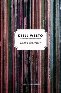 Lugna favoriter (e-bok) av Kjell Westö