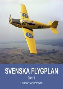 Svenska flygplan. Den svenska flygindustrins hi