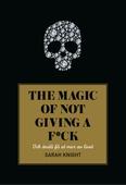 The magic of not giving a f*ck : och ändå få ut mer av livet