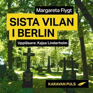 Sista vilan i Berlin (ljudbok) av Margareta Fly