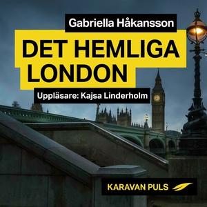 Det hemliga London (ljudbok) av Gabriella Håkan