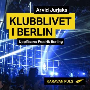Klubblivet i Berlin (ljudbok) av Arvid Jurjaks