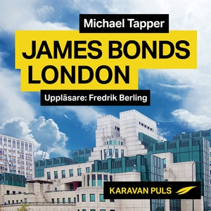 James Bonds London (ljudbok) av Michael Tapper
