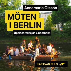Möten i Berlin (ljudbok) av Annamaria Olsson