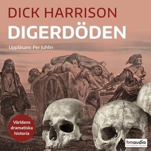 Digerdöden (ljudbok) av Dick Harrison