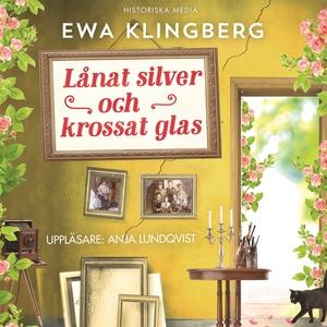 Lånat silver och krossat glas (ljudbok) av Ewa