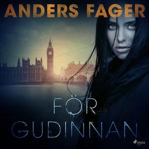 För gudinnan (ljudbok) av Anders Fager