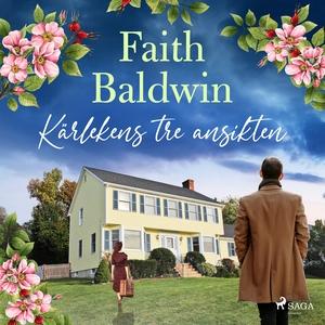 Kärlekens tre ansikten (ljudbok) av Faith Baldw