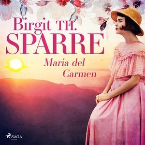 Maria del Carmen (ljudbok) av Birgit Th. Sparre