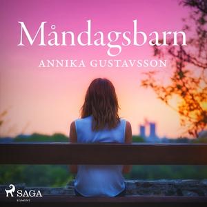 Måndagsbarn (ljudbok) av Annika Gustavsson
