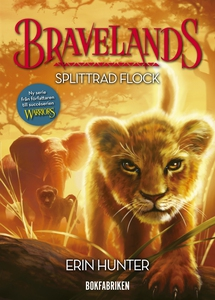 Bravelands. Splittrad flock (e-bok) av Erin Hun