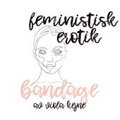Bandage - Feministisk erotik