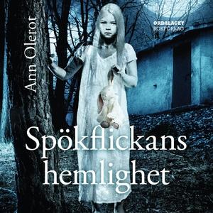 Spökflickans hemlighet (ljudbok) av Ann Olerot