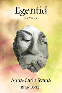 Egentid (e-bok) av Anna-Carin Svanå