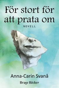 För stort för att prata om (e-bok) av Anna-Cari