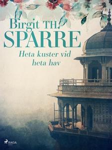 Heta kuster vid heta hav (e-bok) av Birgit Th.