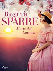 Maria del Carmen (e-bok) av Birgit Th. Sparre
