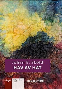Hav av Hat (e-bok) av Johan E. Sköld