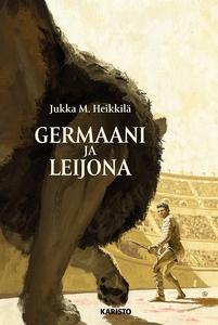 Germaani ja leijona (e-bok) av Jukka M. Heikkil