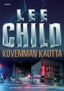 Kovemman kautta (e-bok) av Lee Child