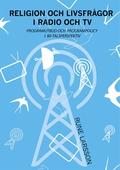 Religion och livsfrågor i radio och TV: Programutbud och programpolicy i 80-talsperspektiv