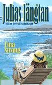 """Julias längtan till ett liv vid Medelhavet""""  Utdrag från: Cina Strang. """"Julias längtan till ett liv vid Medelhavet"""