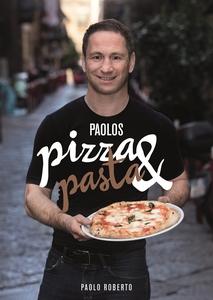 Paolos pizza & pasta (e-bok) av Paolo Roberto