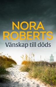 Vänskap till döds (e-bok) av Nora Roberts
