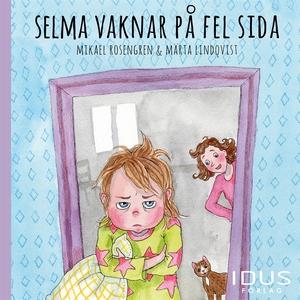 Selma vaknar på fel sida (ljudbok) av Mikael Ro