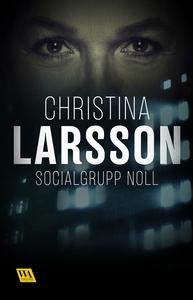 Socialgrupp noll (e-bok) av Christina Larsson