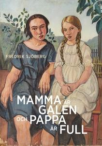 Mamma är galen och pappa är full (e-bok) av Fre