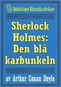 Sherlock Holmes: Äventyret med den blå karbunkeln – Återutgivning av text från 1911
