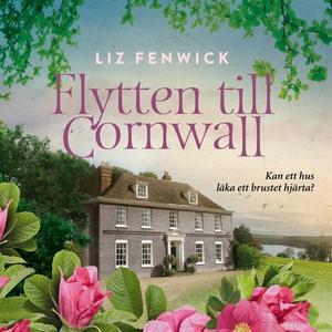 Flytten till Cornwall (ljudbok) av Liz Fenwick